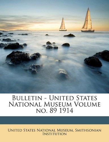 Download Bulletin - United States National Museum Volume no. 89 1914 pdf epub