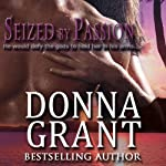 Seized by Passion: Wicked Treasures Trilogy, Book 1 | Donna Grant