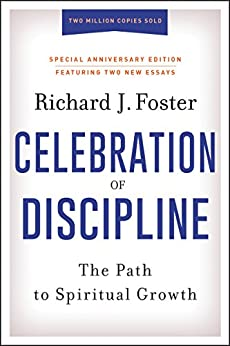 Celebration of Discipline, Special Anniversary Edition by [Foster, Richard J.]