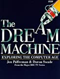 img - for Dream Machine: Exploring the Computer Age book / textbook / text book