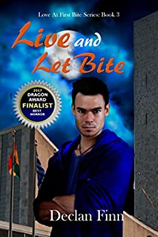 Live and Let Bite (Love at First Bite Book 3) by [Finn, Declan]