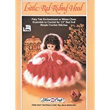 """{Crochet Doll Crafts} Little Red Riding Hood: Faiy Tale Enchantment Or Winter Cheer Ensemble to Crochet for 13"""" Bed Doll {With} Simple Crochet Stitches {Fibre Craft Book #Fcm 147}"""