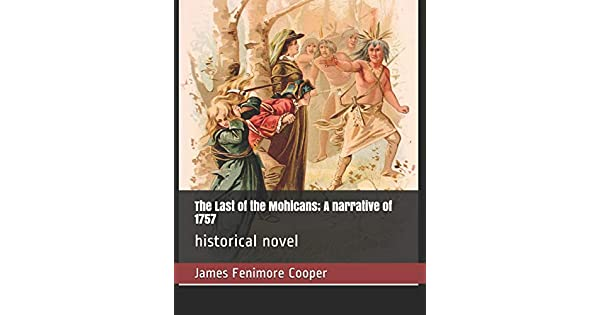 Amazon.com: The Last of the Mohicans; A narrative of 1757 ...