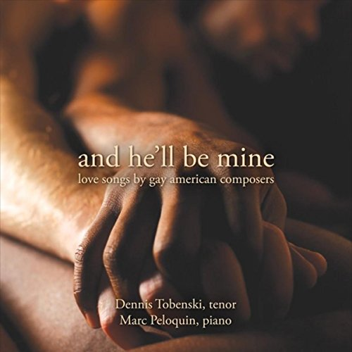 And He'll Be Mine: Love Songs by Gay American Composers