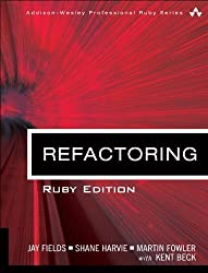 Refactoring: Ruby Edition: Ruby Edition (Addison-Wesley Professional Ruby Series) by Fields, Jay Published by Addison-Wesley Professional 1st (first) edition (2013) Paperback
