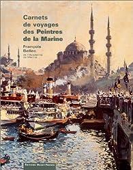 Carnets de voyages des peintres de la marine par François Bellec