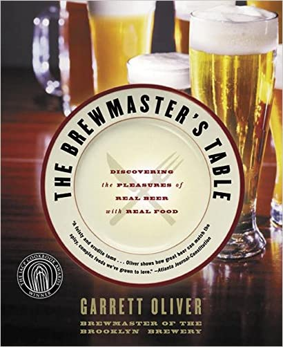 The Brewmaster's Table: Discovering the Pleasures of Real Beer