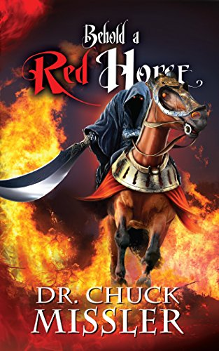 Behold a Red Horse: Wars and Rumors of Wars by [Missler, Chuck]