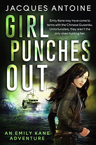 Book: Girl Punches Out (An Emily Kane Adventure Book 2) by Jacques Antoine