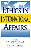 Ethics in International Affairs, , 084769156X