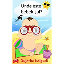 Children's Romanian book: Where is the Baby.: (Romanian Edition) Kids book in Romanian. Romanian Picture book for children. Romanian baby book (Romanian picture books for children 1)