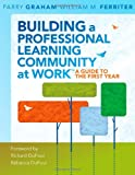 img - for Building a Professional Learning Community at Work : A Guide to the First Year (a play-by-play guide to implementing PLC concepts) book / textbook / text book