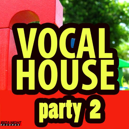 Vocal house party vol 2 various artists mp3 for House music acapella