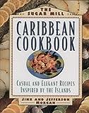 The Sugar Mill Caribbean Cookbook, Jinx Morgan and Jefferson Morgan, 1558321209