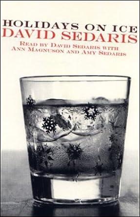 David Sedaris Christmas.Amazon Com Holidays On Ice Audible Audio Edition David