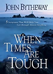 When Times Are Tough: 5 Scriptures That Will Help You Get Through Almost Anything