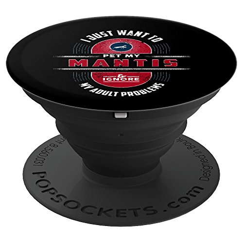 (I Just Want To Pet My Mantis - PopSockets Grip and Stand for Phones and)