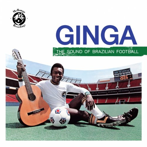 Ginga: the Sound of Brazilian Football (Mr Bongo presents)