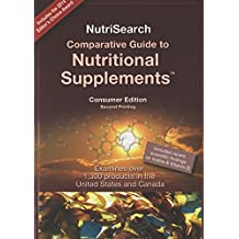 Nutrisearch Comparative Guide to Nutritional Supplements: Consumer Edition