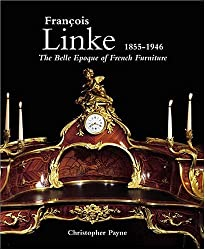 Francois Linke (1855-1946): The Belle Epoque of French Furniture