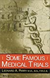 Some Famous Medical Trials, Leonard A. Parry, 1587980312