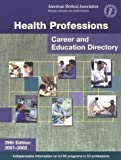 Health Professions Career and Education Directory 2001-2002, American Medical Association Staff, 1579471781