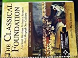 The Classical Foundation : Ancient Western Primary Sources That Shaped Our Culture, Lincoln, David, 1626618542
