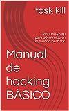 Manual de hacking BÁSICO: Manual básico para adentrarse en el mundo del hack. (Spanish Edition)