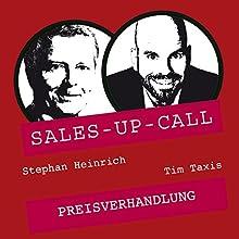 Preisverhandlung (Sales-up-Call) Hörbuch von Stephan Heinrich, Tim Taxis Gesprochen von: Stephan Heinrich, Tim Taxis