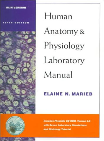 Human Anatomy and Physiology Laboratory Manual: Main Version with PhysioEx(TM) 2.0 Package (5th Edition)