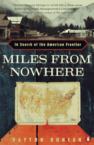 Miles from Nowhere: In Search of the American Frontier
