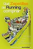 Qué zapatillas de running comprar (consejos de ZapatillasRunning.net para elegir adecuadamente) (Spanish Edition)
