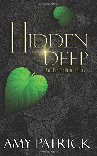 Hidden Deep: Book 1 of the Hidden Trilogy (Volume 2)