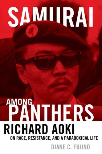Samurai among Panthers: Richard Aoki on Race, Resistance, and a Paradoxical Life (Critical American Studies)