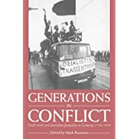 Generations in Conflict: Youth Revolt and Generation Formation in Germany 1770-1968