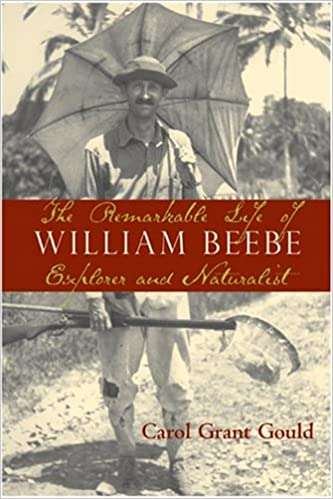 Amazon the remarkable life of william beebe explorer and amazon the remarkable life of william beebe explorer and naturalist 9781559638586 carol grant gould books fandeluxe Image collections
