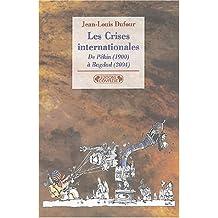 Les crises internationales, de Pékin (1900) à Bagdad (2004)