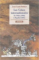 Les crises internationales : De Pékin (1900) à Bagdad (2004)