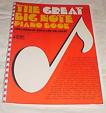 The Great Big Note Piano Book. Features the Best Pops, Standards, Country, Patriotic, & Classical Music Arranged by Richard Bradley Sheet Music ()