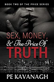 Sex, Money, and the Price of Truth (The Price Series Book 2) by [Kavanagh, PE]