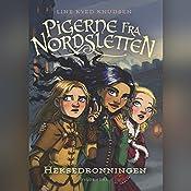 Heksedronningen (Pigerne fra Nordsletten 2)   Line Kyed Knudsen