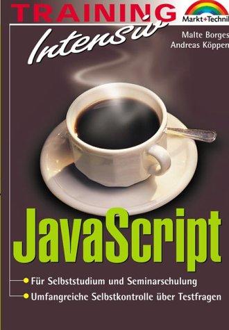 JavaScript - M&T-Training intensiv . Für Selbststudium und Seminarschulung