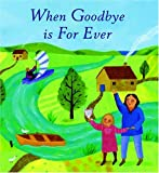 When Goodbye Is Forever, Lois Rock, 1561484490