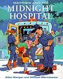 Matthew and the Midnight Hospital, Allen Morgan and Michael Martchenko, 0773760148