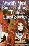 World's Most Bone-Chilling 'True' Ghost Stories