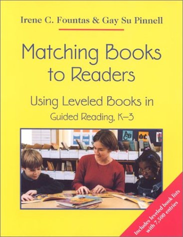 Matching Books to Readers: Using Leveled Books in Guided Reading, (Leveled Readers Guided Reading)