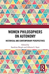 Women Philosophers on Autonomy: Historical and Contemporary Perspectives Hardcover