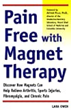 Pain-Free with Magnet Therapy, Lara Owen, 0761520864