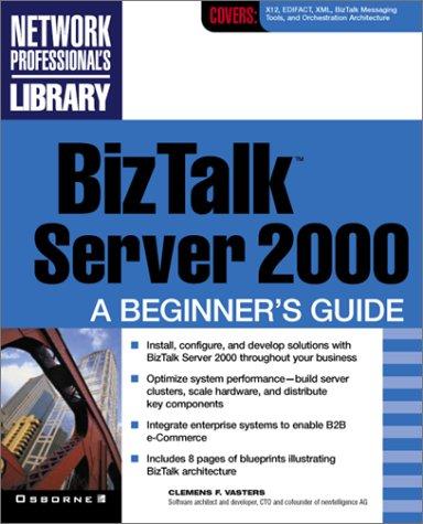 BizTalk Server 2000: A Beginner's Guide: Clemens F  Vasters