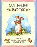 Guess How Much I Love You: My Baby Book, Sam McBratney, 0763605999